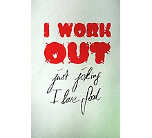 Work Out Hard Photographic Print