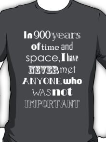 In 900 Years of Time and Space T-Shirt