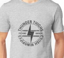Thunder Thighs Crush Windpipes Unisex T-Shirt