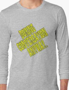 Boring Conversation Anyway. Long Sleeve T-Shirt