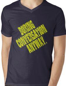 Boring Conversation Anyway. Mens V-Neck T-Shirt