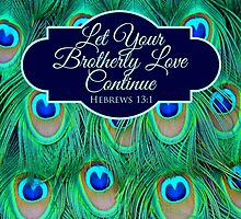Let Your Brotherly Love Continue Design no. 7 by JenielsonDesign