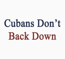 Cubans Don't Back Down by supernova23