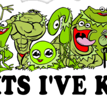 Kermits I've Known Sticker