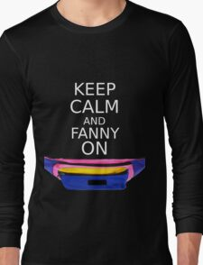Keep Calm And Fanny On Long Sleeve T-Shirt