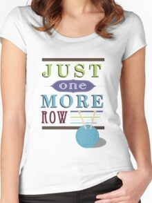 Just One More Row Women's Fitted Scoop T-Shirt