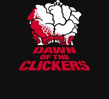 DAWN OF THE CLICKERS Unisex T-Shirt