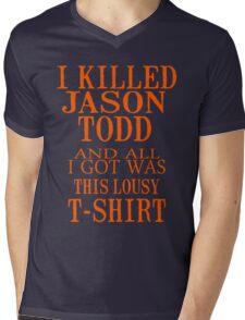 I Killed Jason Todd And All I Got Was This Lousy T-Shirt Mens V-Neck T-Shirt