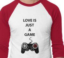 Love is just a Game Men's Baseball ¾ T-Shirt