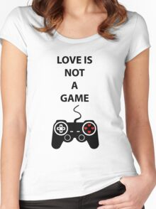 Love is not a Game Women's Fitted Scoop T-Shirt
