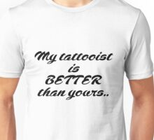 Better than yours... Unisex T-Shirt