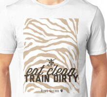 Eat Clean. Train Dirty [DeLuxe Edition] Unisex T-Shirt