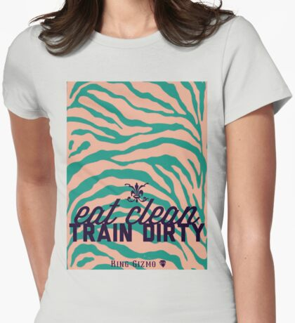 Eat Clean. Train Dirty [Green] Womens Fitted T-Shirt