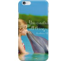 You Created All Things... iPhone Case/Skin