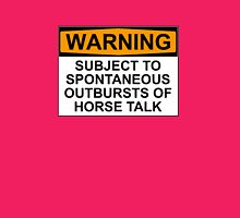 WARNING: SUBJECT TO SPONTANEOUS OUTBREAKS OF HORSE TALK Womens Fitted T-Shirt