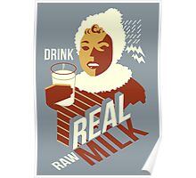 Drink Raw Milk Poster
