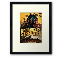 Ignorance is Strength Framed Print