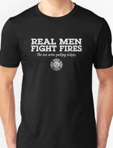 REAL MEN FIGHT FIRES T-Shirt
