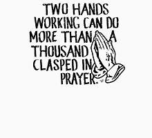 """Working vs. Praying"" by Tai's Tees Unisex T-Shirt"