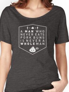 Why don't you have a pork bun in your hand? Women's Relaxed Fit T-Shirt