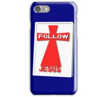 iPhone Follow Jesus iPhone Case/Skin