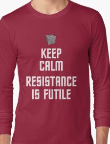 Keep Calm Resistance is Futile Long Sleeve T-Shirt