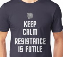 Keep Calm Resistance is Futile Unisex T-Shirt