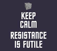 Keep Calm Resistance is Futile Unisex T-Shirt