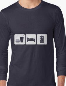 Eat Sleep and Doctor Who Long Sleeve T-Shirt