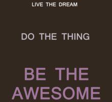 Live the Dream by thenamesherlock