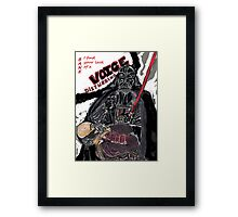 Vader force chokes Bane. We can't hear you Bane  Framed Print
