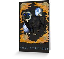 Pug Atreides Greeting Card
