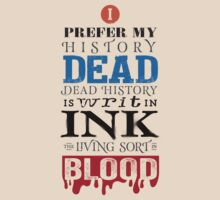 I prefer my history dead by JenSnow