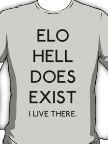 ELO Hell Does Exist T-Shirt