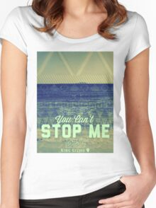 You Can't Stop Me [Azure] Women's Fitted Scoop T-Shirt