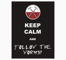 Keep calm and follow the worms 02 by GentryRacing