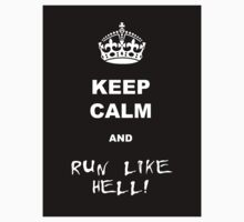 Keep calm and run like hell 01 by GentryRacing