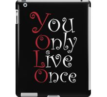 Yolo - You only Live Once.. iPad Case/Skin