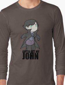 Gotta Get My JOHN Long Sleeve T-Shirt