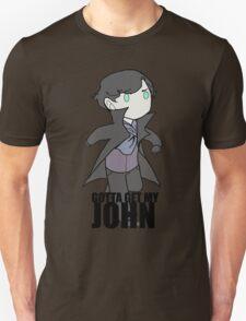 Gotta Get My JOHN T-Shirt