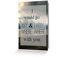 Wherever You Will Go Greeting Card