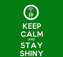 Keep Calm and Stay Shiny by lancheney007