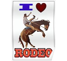 I LOVE RODEO Poster