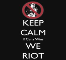 Keep Calm, If Cena Wins.... by David Bankston