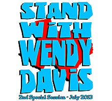 Stand With Wendy Davis - 2nd Session Photographic Print