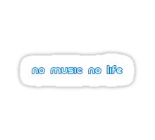 No music no life Sticker