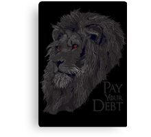 Pay your Debt Canvas Print