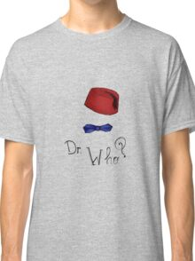 Doctor Who? Eleventh Doctor! Classic T-Shirt