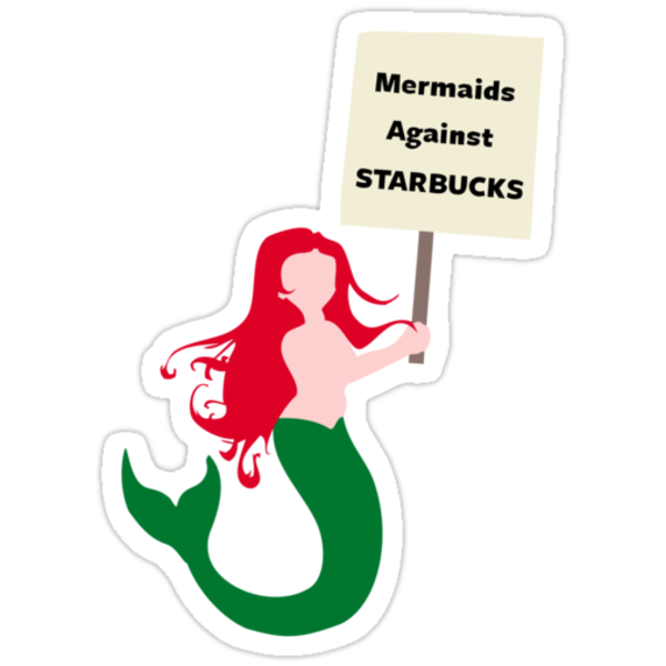 Mermaids Against Starbucks by jezkemp