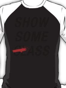 SHOW SOME CLASS ASS TYPOGRAPHY SHIRT T-Shirt